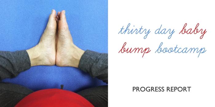 Baby Bump Bootcamp Progress